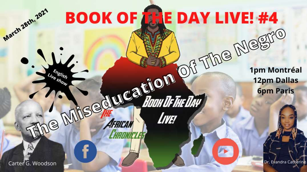 THE BOOK OF THE DAY LIVE #4 - The Miseducation Of The Negro