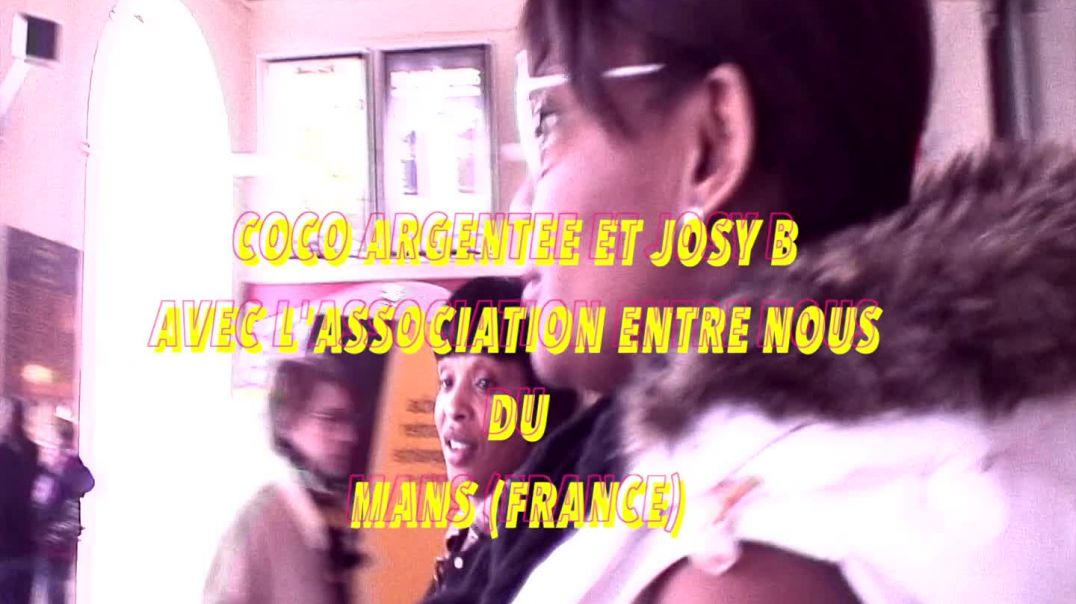 L' ASSOCIATION ENTRE NOUS DU MANS AVEC COCO ARGENTEE ET JOSY B PAR JEAN JACQUES VIDEO